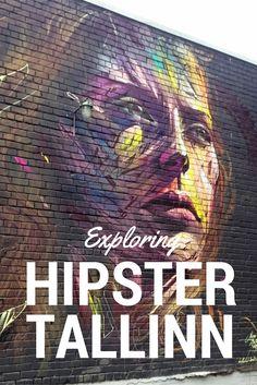 "Hipster side of Tallinn, Estonia | Telliskivi Loomelinnak, ""Creative City"""