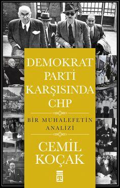 Demokrat Parti Karşısında CHP - Bir Muhalefetin Analizi / Cemil Koçak
