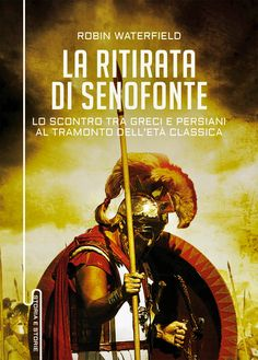 La ritirata di Senofonte by Robin waterfield cover image © Stephen Mulcahey / Arcangel Images Robin, Book Cover Design, Wonder Woman, Superhero, Movie Posters, Pictures, Fictional Characters, Image, Book Covers