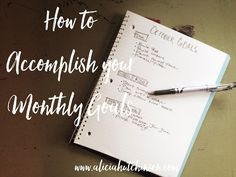 Step by step process on how to accomplish your goals every month.