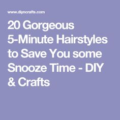 20 Gorgeous 5-Minute Hairstyles to Save You some Snooze Time - DIY & Crafts