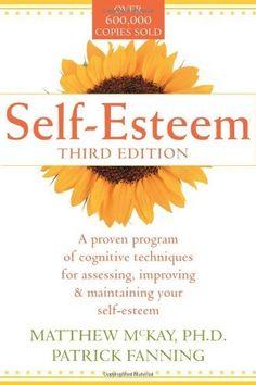 Self-Esteem: A Proven Program of Cognitive Techniques for Assessing, Improving, and Maintaining Your Self-Esteem by Matthew McKay et al., http://www.amazon.com/dp/1572241985/ref=cm_sw_r_pi_dp_wD0jtb1CFF6VT