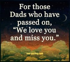 For Those Dads That Have Passed On We Love And Miss You fathers day father's day happy fathers day happy father's day happy fathers day quotes happy father's day quotes quotes for fathers day happy father's day quote fathers day in heaven quotes