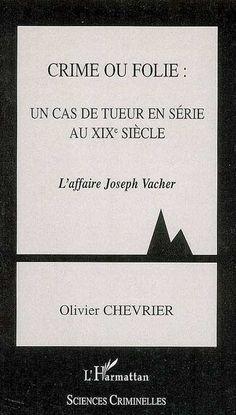 *Un cas de tueur en série au XIXe siècle, l'affaire Jospeh Vacher, Olivier Chevrier. Cliquez sur l'image pour écouter l'émission. #tueurenserie