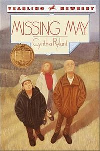 Missing May by Cynthia Rylant, medal 1993: 12-year-old and great uncle and a classmate keep alive memory of her great-aunt, very nice job.