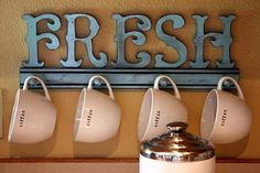 Fresh sign. Cute idea to hang coffee cups in your kitchen. #diy #create #home #decor