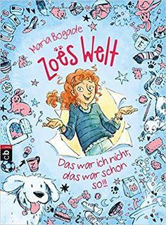 Zoës Welt - Das war ich nicht, das war schon so: Amazon.de: Maria Bogade, Catherine Gabrielle Ionescu: Bücher
