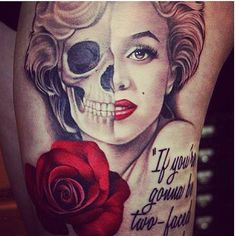 "Marlyn Monroe tattoo ""if your gonna be two faced"""
