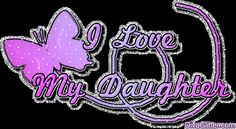 Daughter Love | Love my daughter Myspace Comment & Graphic