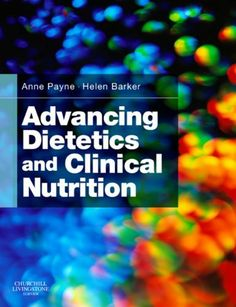 Advancing Dietetics and Clinical Nutrition by Anne Payne. $35.32