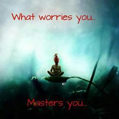 If you're praying don't worry but if you worry then why pray?  . .
