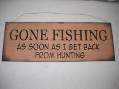 Gone Fishing as Soon as I get back from Hunting Wooden Hand Stenciled Wall Sign Lake Decor Man Cave Hunting on Etsy, $12.99