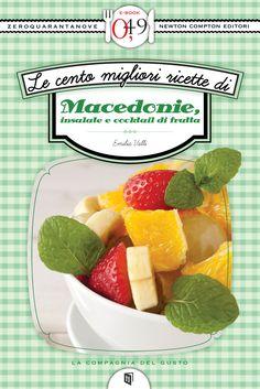 http://ebookstore.newtoncompton.com/le-cento-migliori-ricette-di-macedonie-insalate-e-cocktail-di-frutta