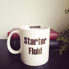 Hey, I found this really awesome Etsy listing at https://www.etsy.com/listing/203732041/starter-fluid-coffee-mug-funny-coffee