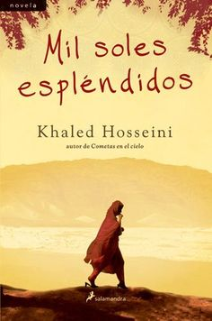 Mil Soles Esplendidos by Khaled Hosseini I Love Books, Great Books, Books To Read, My Books, Khaled Hosseini, Fiction, Film Books, I Love Reading, Book Collection