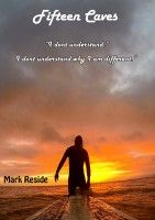 Fifteen Caves, an ebook by Mark Reside at Smashwords