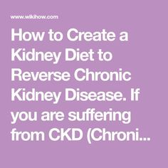 How to Create a Kidney Diet to Reverse Chronic Kidney Disease. If you are suffering from CKD (Chronic Kidney Disease), you need a kidney diet that will improve impaired kidney function naturally. There is no cure for kidney disease, but. Food For Kidney Health, Healthy Kidney Diet, Kidney Foods, Kidney Detox, Leiden, Kidney Friendly Diet, Kidney Recipes, Diabetic Recipes, Renal Diet