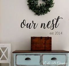 Our Nest with Est Date Vinyl Wall Decal Home Decor Wedding Commercial Office Space, Removable Vinyl Wall Decals, Decor Wedding, Wedding Gifts, Gifts For Family, French Country, Nest, Dresser, Wedding Day Gifts
