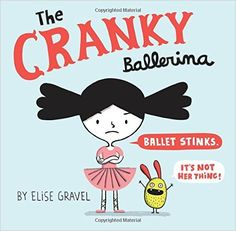 The Cranky Ballerina: Elise Gravel: 9780062351241: Amazon.com: Books