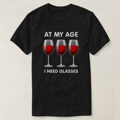 At my age I need glasses - Birthday T-Shirt - tap, personalize, buy right now! Birthday T Shirts Ideas, 60th Birthday Party, Silhouette Cameo Projects, Heat Press, T Shirts With Sayings, Fasion, Cool Shirts, Drinking, Shirt Designs