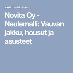 Novita Oy - Neulemalli: Vauvan jakku, housut ja asusteet