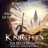 Knights: The Eye of Divinity: A Novel of Epic Fantasy (The Knights Series, Book 1) - http://tonysbooks.com/2015/01/17/knights-the-eye-of-divinity-a-novel-of-epic-fantasy-the-knights-series-book-1/