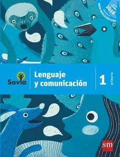 """Cover of """"Savia Lenguaje y comunicación 1° primaria"""""""