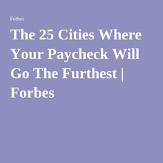 The 25 Cities Where Your Paycheck Will Go The Furthest | Forbes