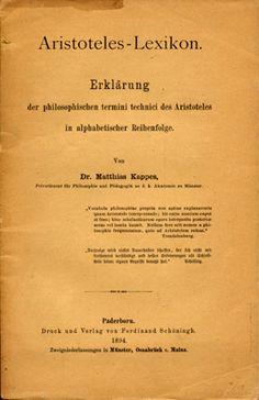 Aristoteles-Lexikon : Erklärung der philosophischen termini technici des Aristoteles in alphabetischer Reihenfolge / von Matthias Kappes Publicación New York : Burt Franklin, 1894