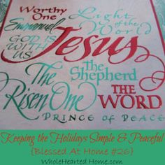 Keeping the Holidays Simple and Peaceful {Blessed At Home #26} over at WholeHearted Home every Thursday.
