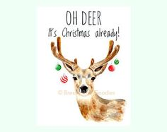 "Christmas Reindeer Card, ""Oh Deer, It's Christmas already"", Funny Christmas Card, Watercolor Animal Christmas Card, Funny Deer Card"