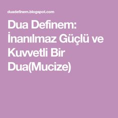 Dua Definem: İnanılmaz Güçlü ve Kuvvetli Bir Dua(Mucize) Islam, Quotes, Istanbul, Deer, Prepping, Quotations, Quote, Shut Up Quotes