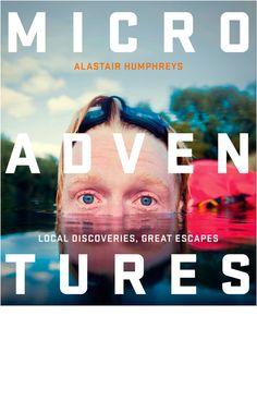 Microadventures book by Alastair Humphreys