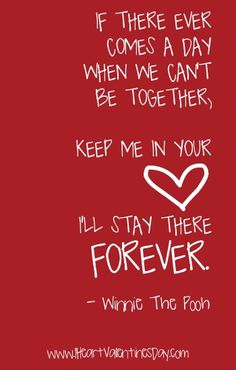 """Love this quote from Winnie The Pooh """"Keep me in your heart.  I'll stay there forever."""""""
