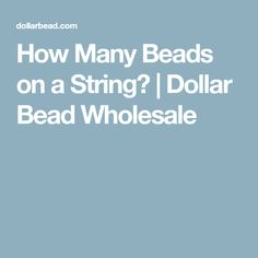 How Many Beads on a String? | Dollar Bead Wholesale