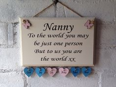 Nanny quoted wooden sign. Great for a Mothers Day gift. Wording changed to suit, gift for grandma, personalised present by AceSentimentalGifts on Etsy https://www.etsy.com/uk/listing/269427137/nanny-quoted-wooden-sign-great-for-a