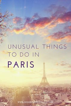 Beautiful and unusual things to do in Paris via @Inside the Travel Lab - Thoughtful Luxury Travel Blog