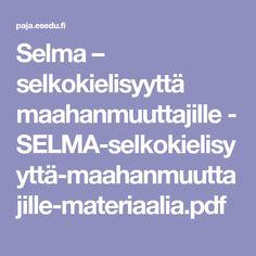 Selma – selkokielisyyttä maahanmuuttajille - SELMA-selkokielisyyttä-maahanmuuttajille-materiaalia.pdf