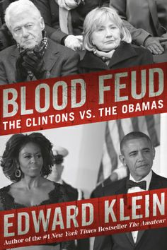 Inside the jealous feud between the Obamas and 'Hildebeest' Clintons  By Edward Klein  June 21, 2014