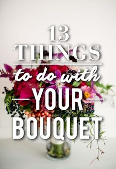 12 Things To Do With Your Wedding Bouquet