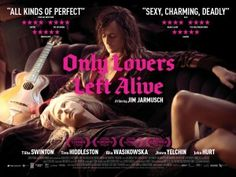 Only Lovers Left Alive by Jim Jarmusch - Large Poster