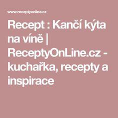 Recept : Kančí kýta na víně   ReceptyOnLine.cz - kuchařka, recepty a inspirace Kefir, Frappe, Food And Drink, Health, Desserts, Recipes, Diy, Fotografia, Syrup