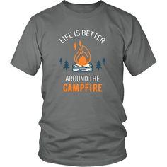 Life is better around the campfire Camping T Shirt - District Unisex Shirt / Grey / S   Unique tees, hoodies, tank tops  - 1