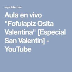 "Aula en vivo ""Fofulapiz Osita Valentina"" [Especial San Valentin] - YouTube"