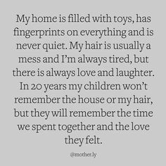 Mothers Day Quotes, Mothers Love, Quotes For Kids, Storms Dont Last Forever, Get On The Floor, Always Tired, Things To Do At Home, How To Improve Relationship, Remember The Time