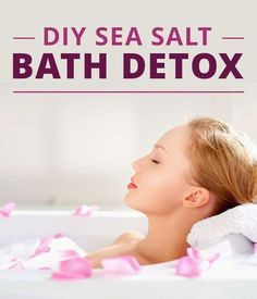 Relax your body and your mind with this DIY Sea Salt Bath Detox.
