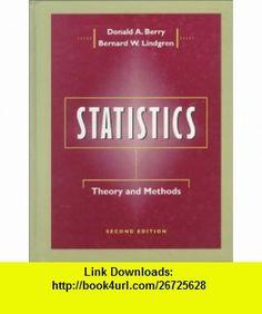 Statistics Theory and Methods (9780534504793) Donald A. Berry, Bernard W. Lindgren , ISBN-10: 0534504795  , ISBN-13: 978-0534504793 ,  , tutorials , pdf , ebook , torrent , downloads , rapidshare , filesonic , hotfile , megaupload , fileserve