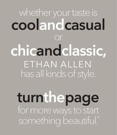 Check out Ethan Allen's Buckhead collection catalog at ethanallen.com for great inspiration and design ideas!