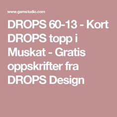 DROPS 60-13 - Kort DROPS topp i Muskat - Gratis oppskrifter fra DROPS Design