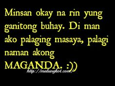 Tagalog Quotes To Move on and More Love Love Love Quotes Filipino Quotes, Pinoy Quotes, Filipino Funny, Tagalog Love Quotes, Bisaya Quotes, Crush Quotes, Book Quotes, Hugot Lines Tagalog Funny, Tagalog Quotes Hugot Funny
